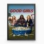 Quadro Good Girls