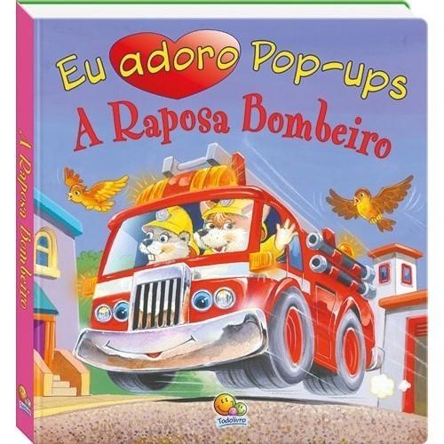 Livro - Eu adoro pop-ups! - A Raposa Bombeiro