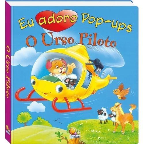 Livro - Eu Adoro Pop-Ups! - O Urso Piloto