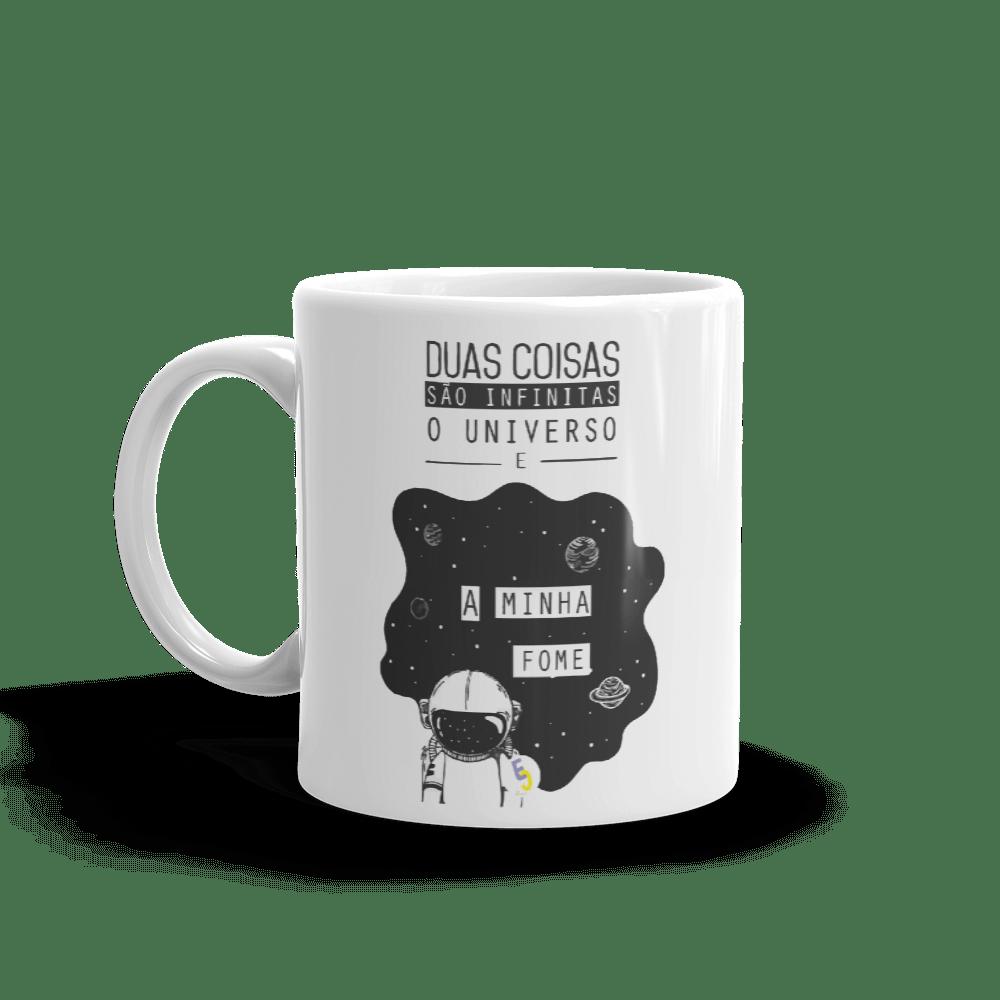 CANECA DUAS COISAS SÃO INFINITAS, O UNIVERSO E A MINHA FOME