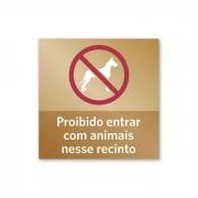 Placa Proibido Animais - 14 X 14 cm - Ouro Velho