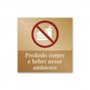 Placa Proibido Comer e Beber - 14 X 14 cm - Ouro Velho