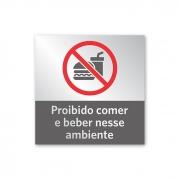 Placa Proibido Comer e Beber 14 X 14 cm - Prata