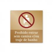 Placa Proibido Entrar sem Camisa - 14 X 14 cm - Ouro Velho