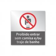 Placa Proibido Entrar sem Camisa - 14 X 14 cm - Prata