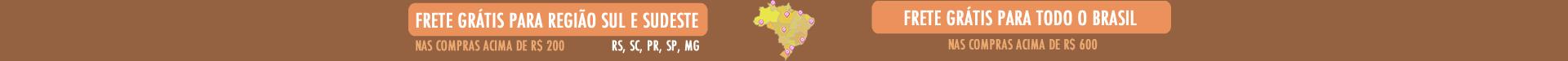 Frete Grátis Brasil acima de R$ 200,00 (Região Sul / Sudeste)