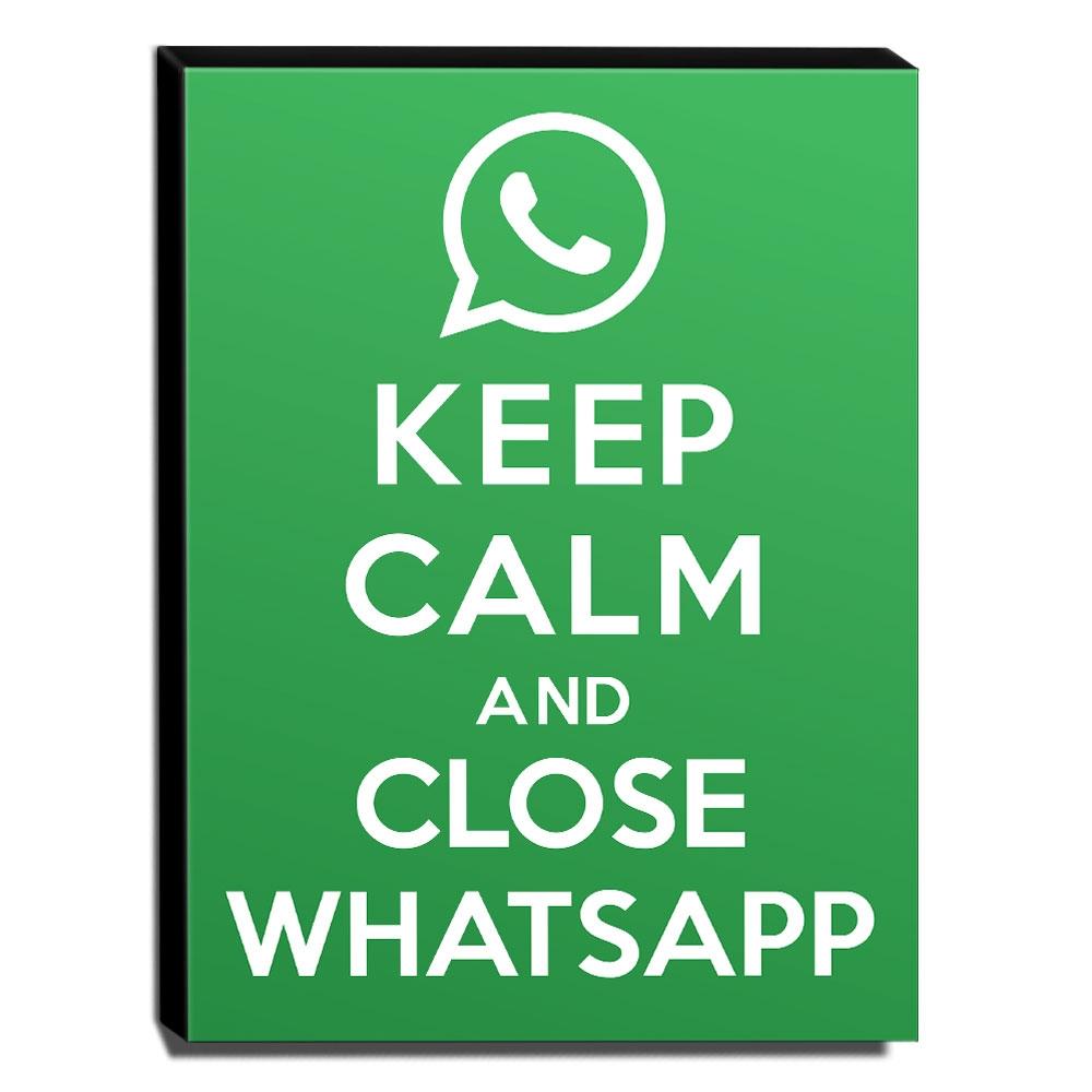Quadro Keep Calm And Close Whatsapp Canvas 40x30cm-KCA99