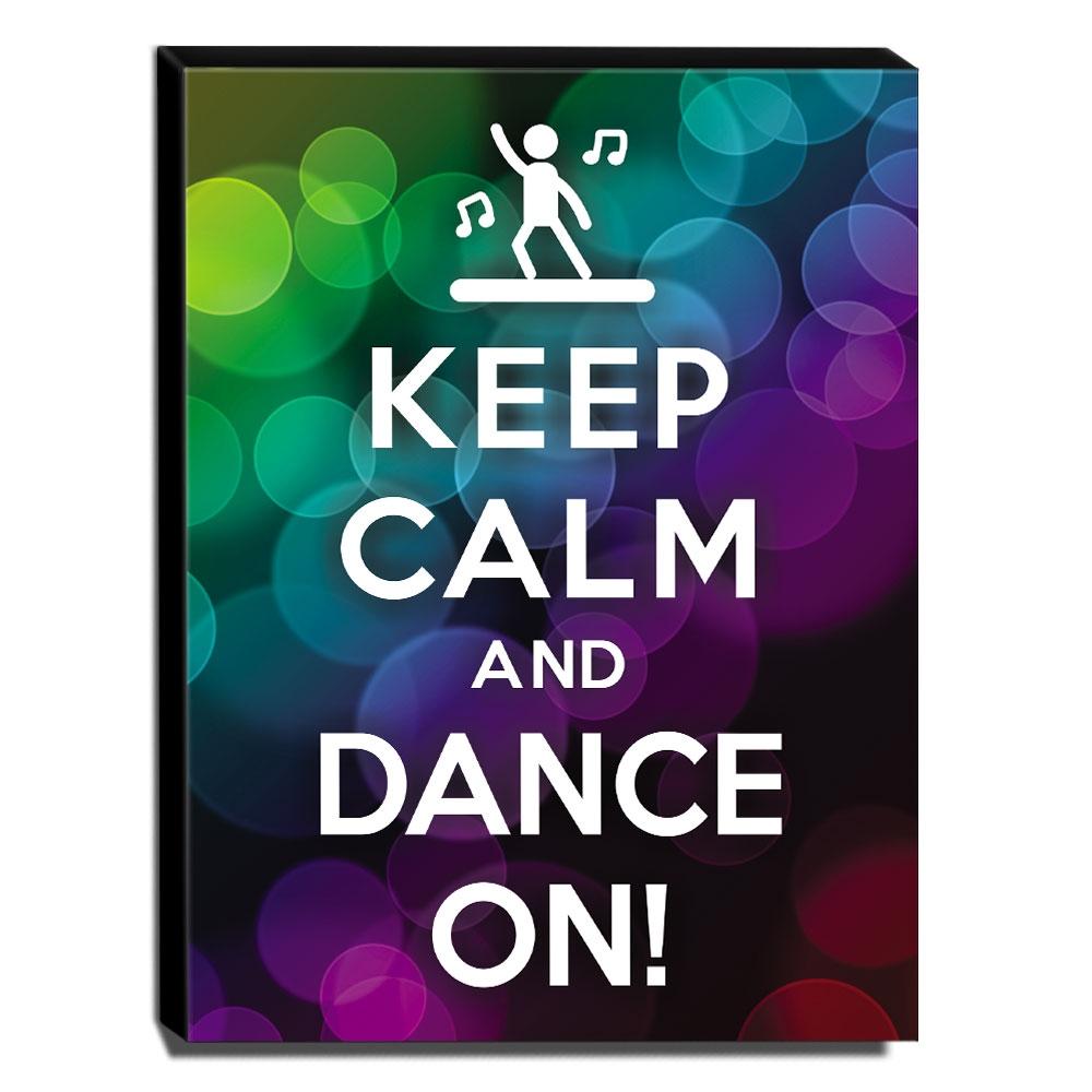 Quadro Keep Calm and Dance on! Canvas 40x30cm-KCA09