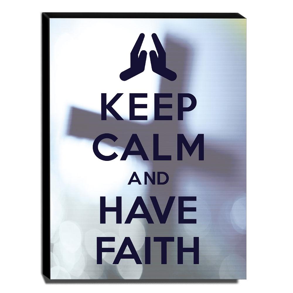 Quadro Keep Calm And Have Faith Canvas 40x30cm-KCA89