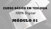 Módulo 01 do Curso Básico em Teologia | 100% Digital