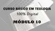 Módulo 10 do Curso Básico em Teologia | 100% Digital