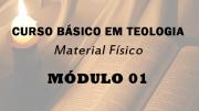 Módulo 01 do Curso Básico em Teologia | Material Físico