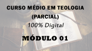 Módulo 01 do Curso Médio em Teologia | 100% Digital