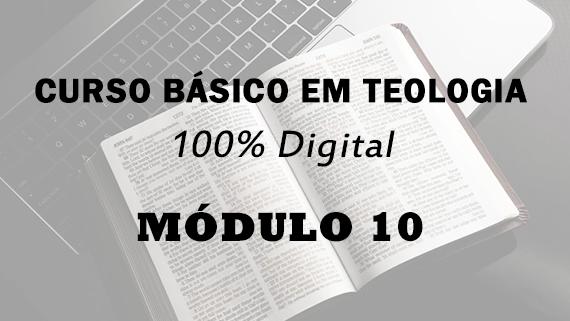 Módulo 10 do Curso Básico em Teologia   100% Digital