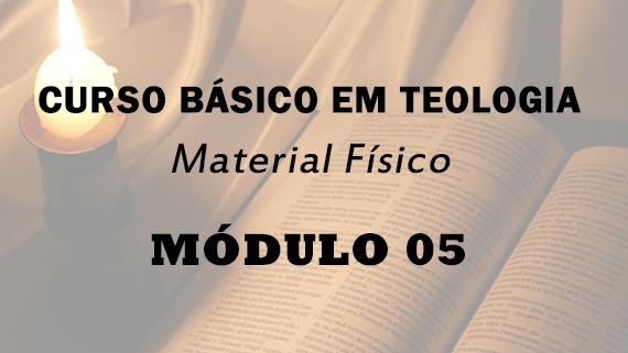 Módulo 05 do Curso Básico em Teologia | Material Físico