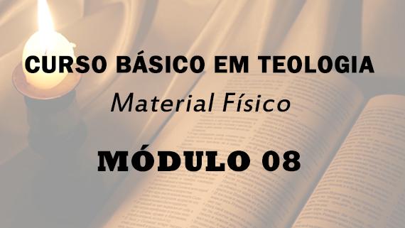 Módulo 08 do Curso Básico em Teologia   Material Físico