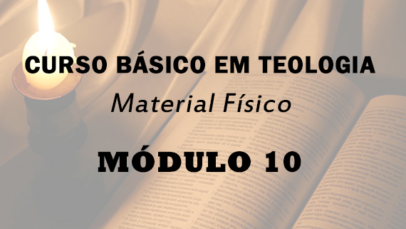 Módulo 10 do Curso Básico em Teologia | Material Físico