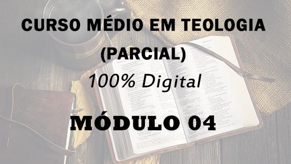 Módulo 04 do Curso Médio em Teologia | 100% Digital