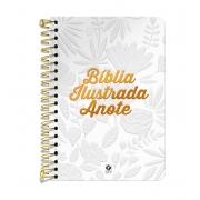 Bíblia Ilustrada Anote NVT espiral - Tela Branca: Bíblia Ilustrada Anote traz ilustrações e espaços para à sua criatividade
