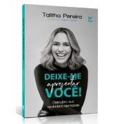 Título: Deixe-me Apresentar Você! Subtitulo: Descubra a sua verdadeira identidade Autor: Talitha Pereira Páginas: 160 Formato: 21 x 14 x 1 cm Peso: 180g ISBN: 9788538303947 Editora: Vida