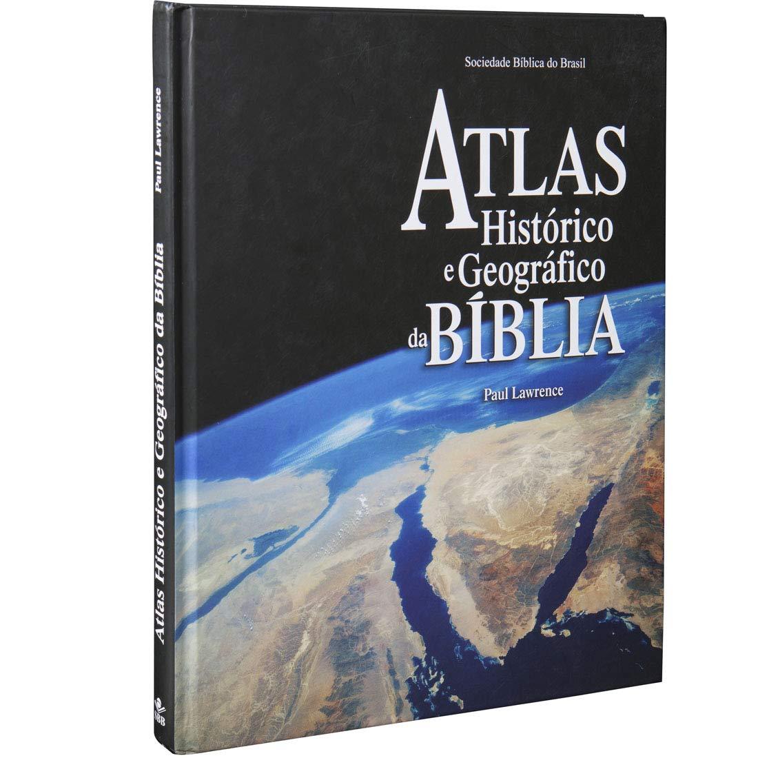 Atlas Histórico e Geográfico da Bíblia  - Universo Bíblico Rs