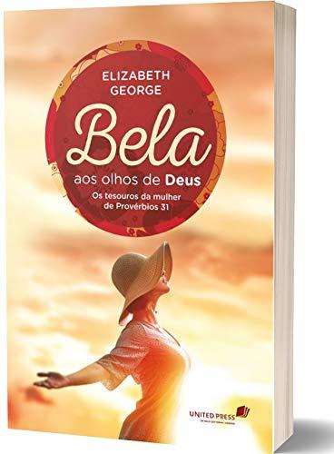 Bela aos olhos de Deus: os Tesouros da Mulher de Provérbios 31  - Universo Bíblico Rs