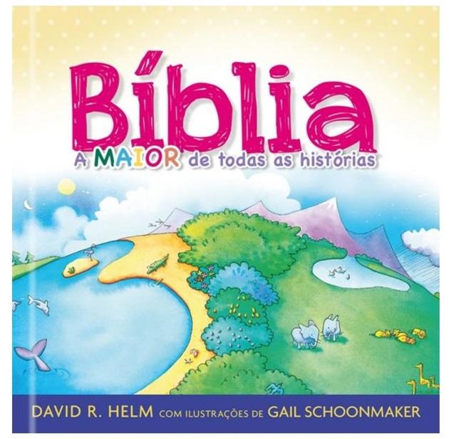 Bíblia A Maior De Todas As Histórias
