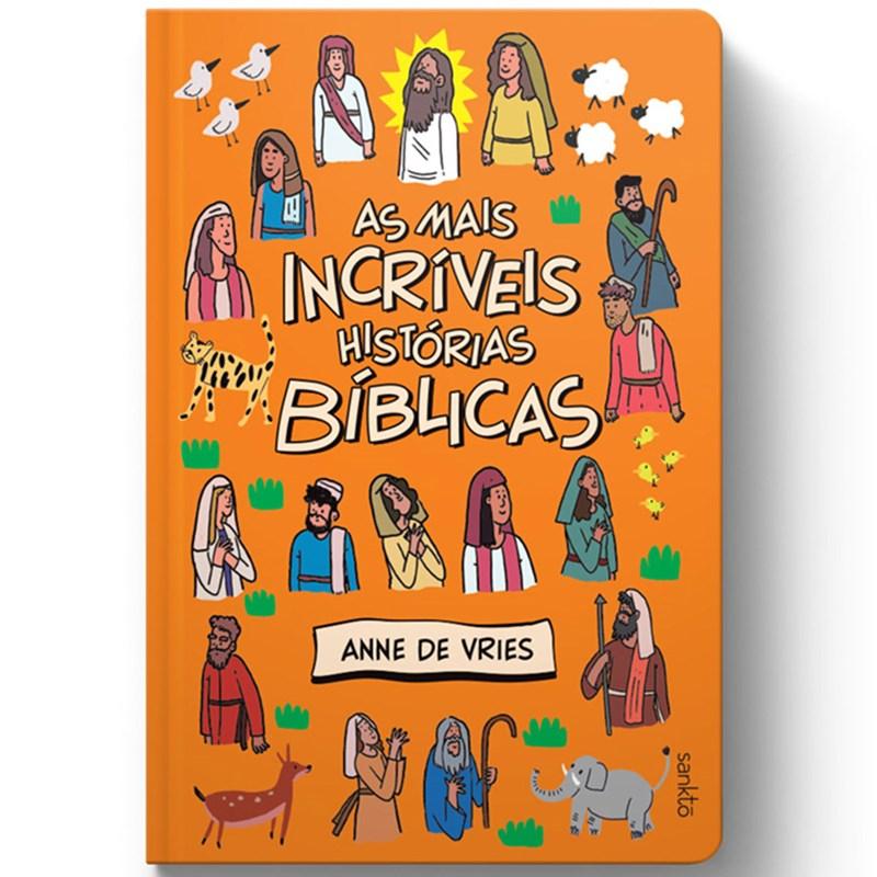 Bíblia Infantil - As mais incríveis Histórias Bíblicas | Anne de Vries