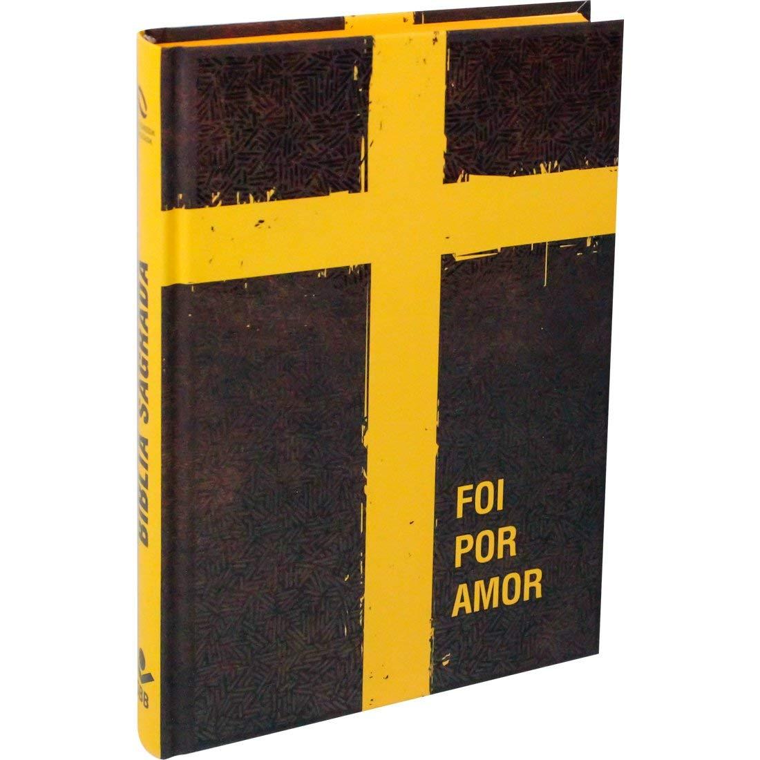 Bíblia Sagrada - Capa Foi por Amor: Nova Almeida Atualizada (NAA)  - Universo Bíblico Rs