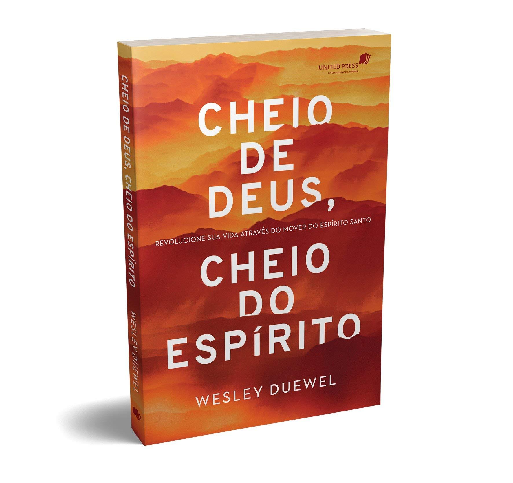 Cheio de Deus, cheio do Espírito: Revolucione sua vida através do mover do Espírito Santo  - Universo Bíblico Rs