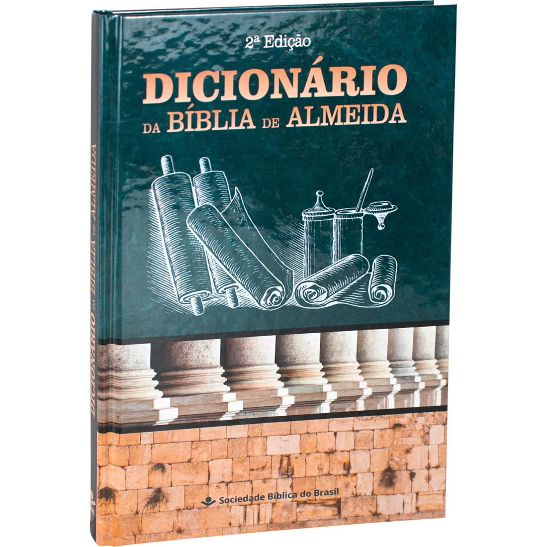 Dicionário da Bíblia de Almeida  2ª Edição: Almeida Revista e Corrigida (ARC) - Edição Acadêmica