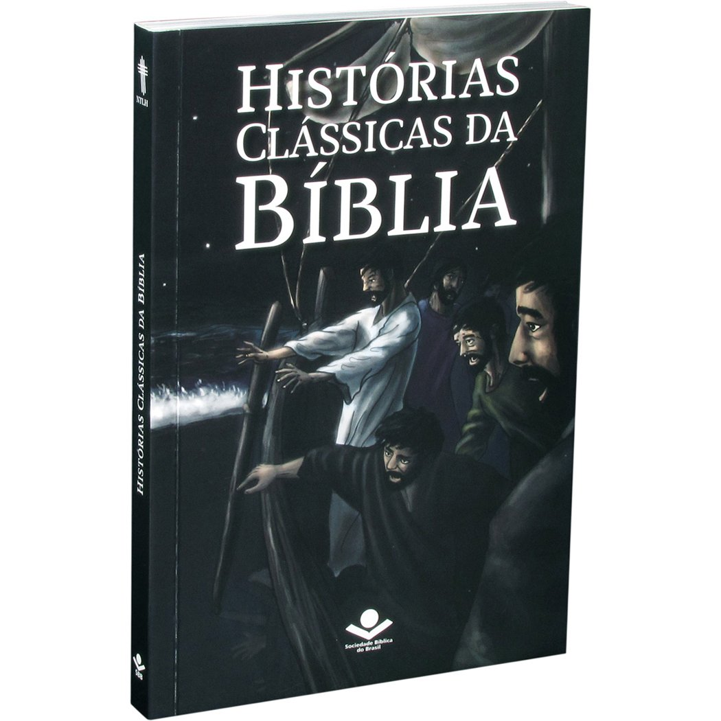 Histórias Clássicas da Bíblia: Nova Tradução na Linguagem de Hoje (NTLH)
