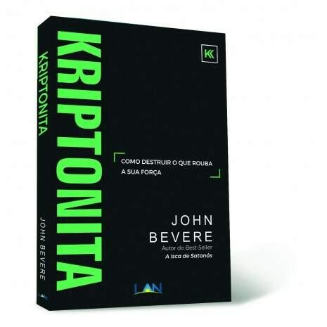 Livro Kriptonita - John Bevere  - Universo Bíblico Rs
