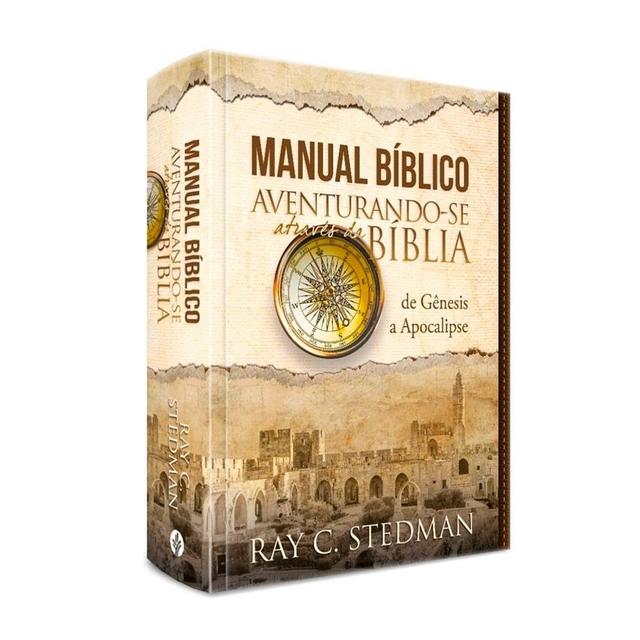 Manual Bíblico Ilustrado - Aventurando-se através da Bíblia: de Gênesis a Apocalipse