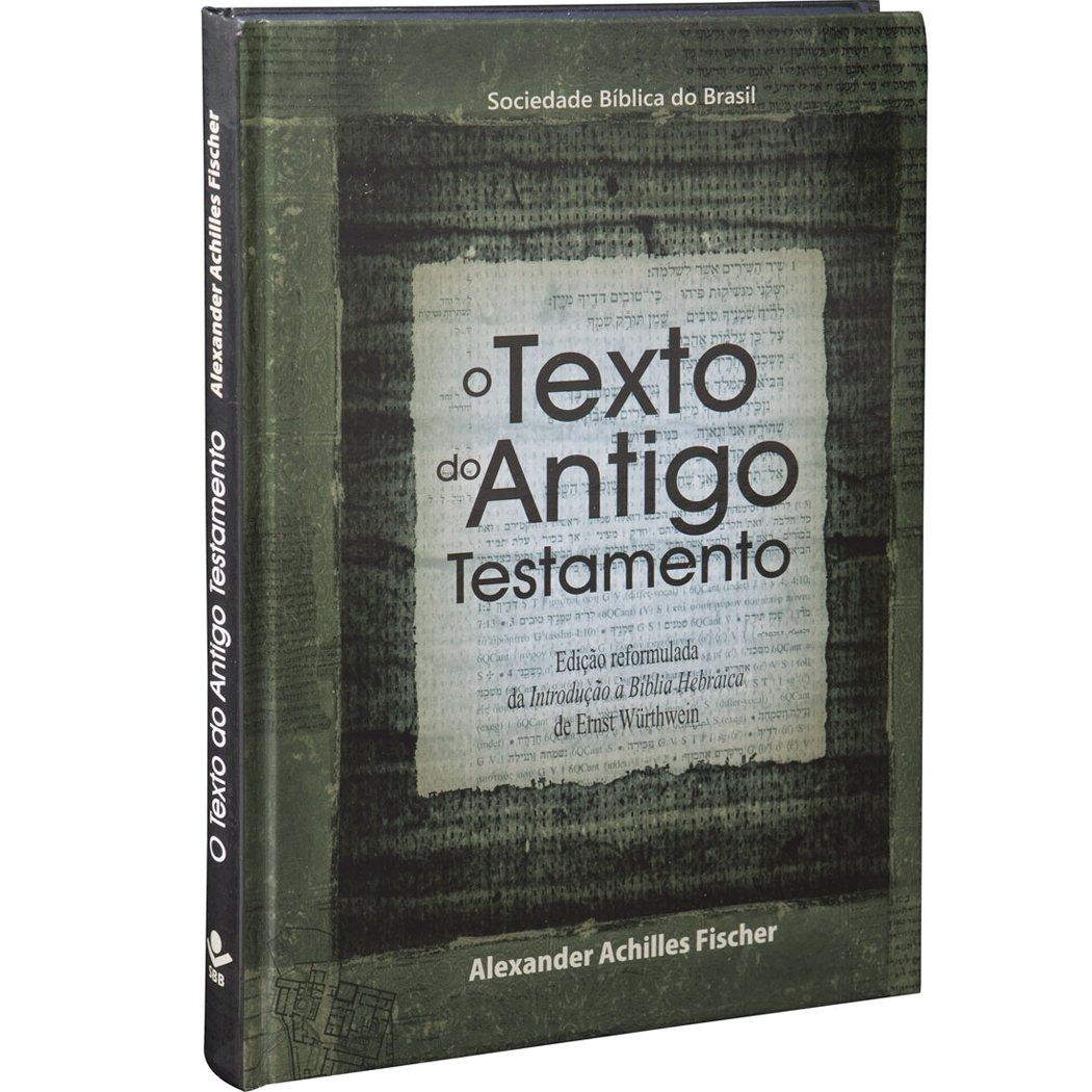 O texto do Antigo Testamento: Edição Acadêmica