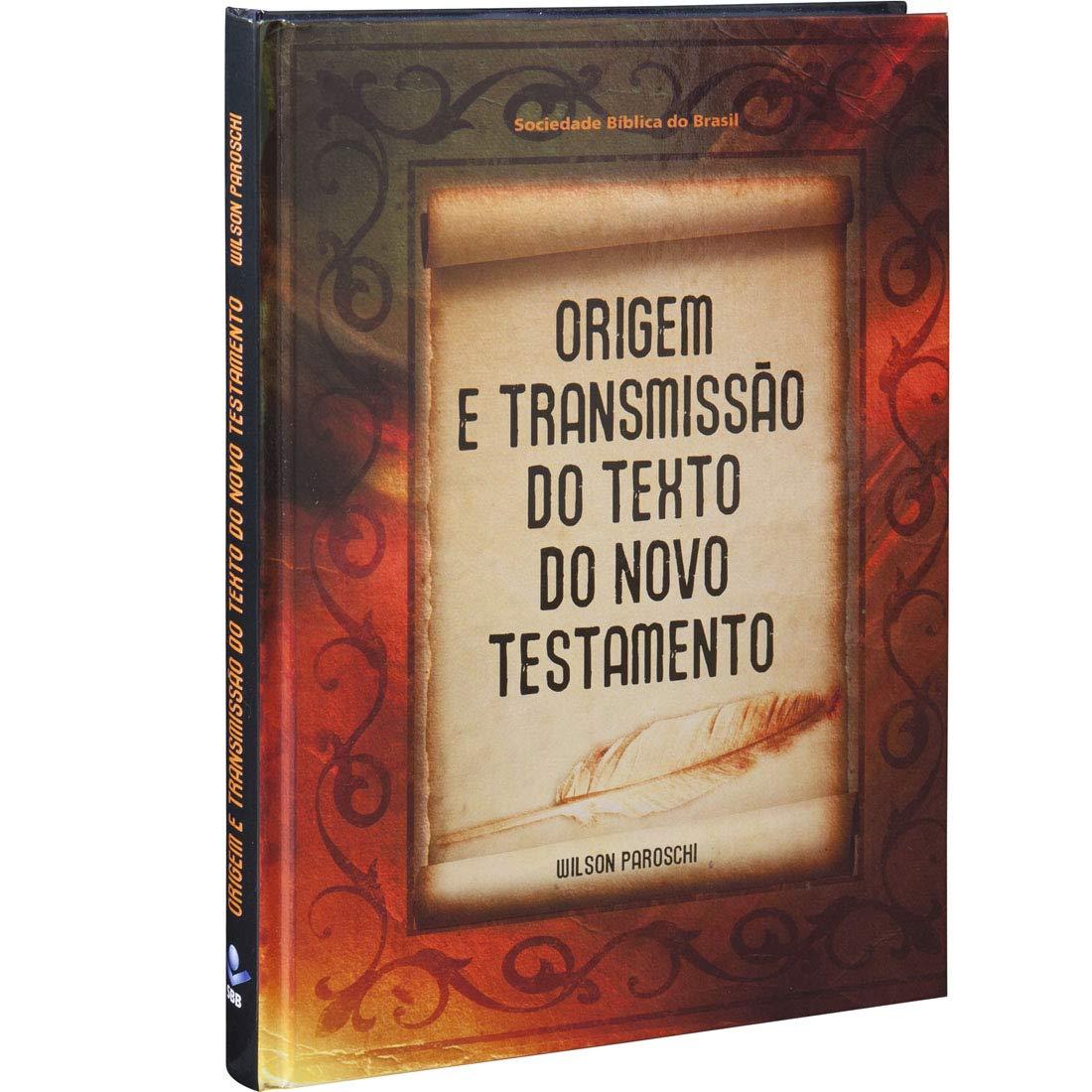 Origem e Transmissão do Texto do Novo Testamento: Edição Acadêmica