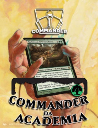 Deck de Commander Antousa, Heroína Setessana (Acessivel) - Academia de Jogos