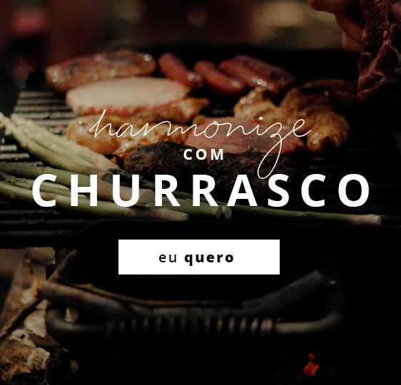 Harmonize com churrasco!
