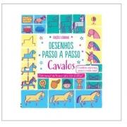 Livro de Cavalos: Desenhos Passo A Passo