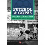 LIVRO FUTEBOL & COPAS - UMA AULA DE HISTÓRIA