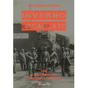 INVERNO ESCARLATE - 1932 VIDA E MORTE NAS TRINCHEIRAS DO FRONT LESTE