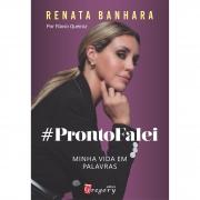RENATA BANHARA - PRONTO FALEI, MINHA VIDA EM PALAVRAS