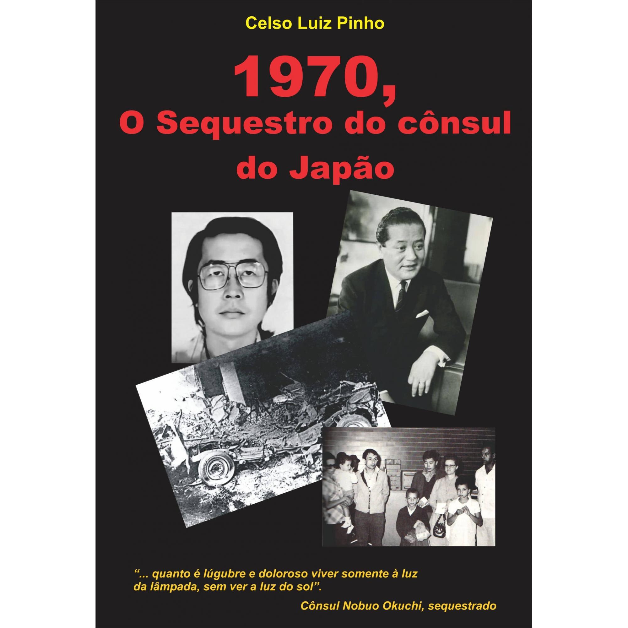 LIVRO 1970 - O SEQUESTRO DO CÔNSUL DO JAPÃO