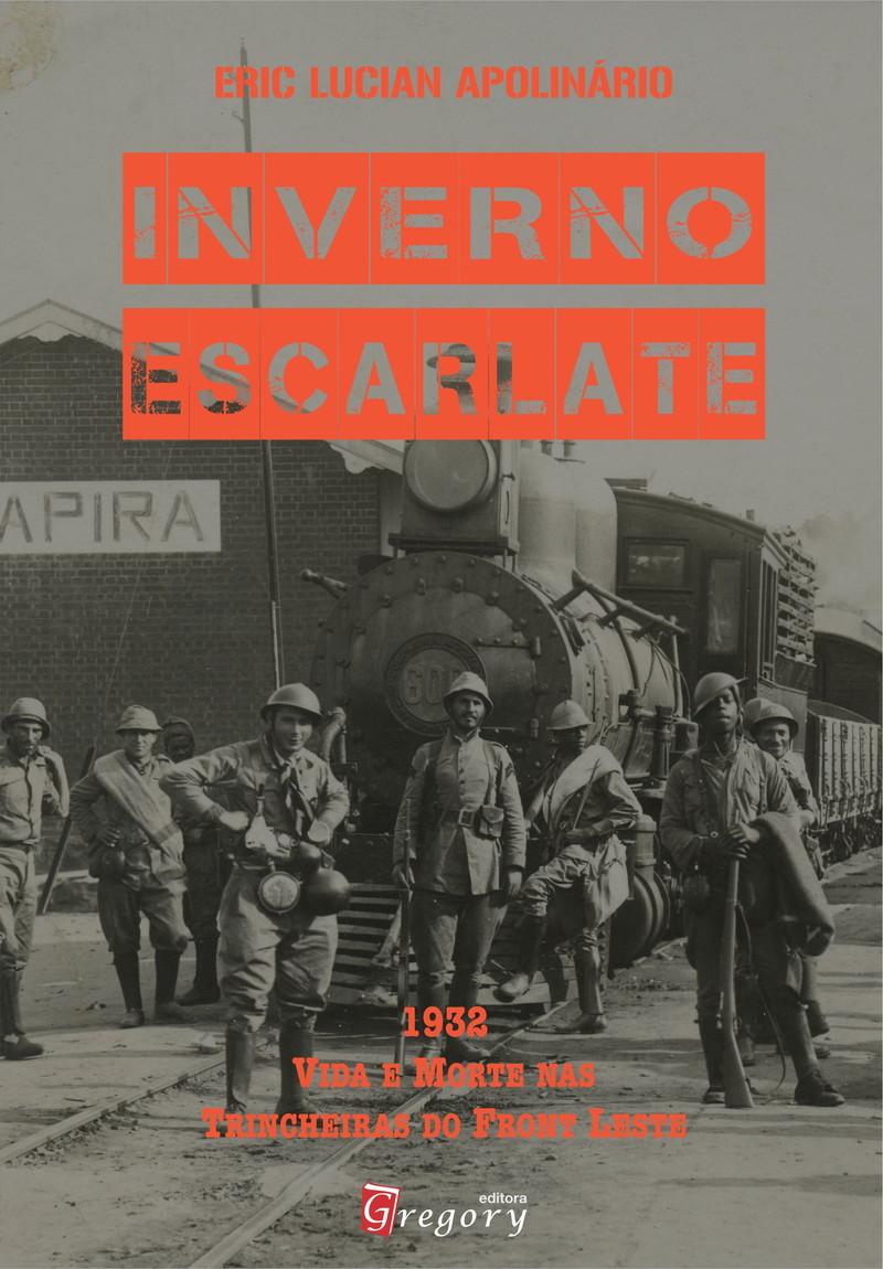 LIVRO INVERNO ESCARLATE - 1932 VIDA E MORTE NAS TRINCHEIRAS DO FRONT LESTE