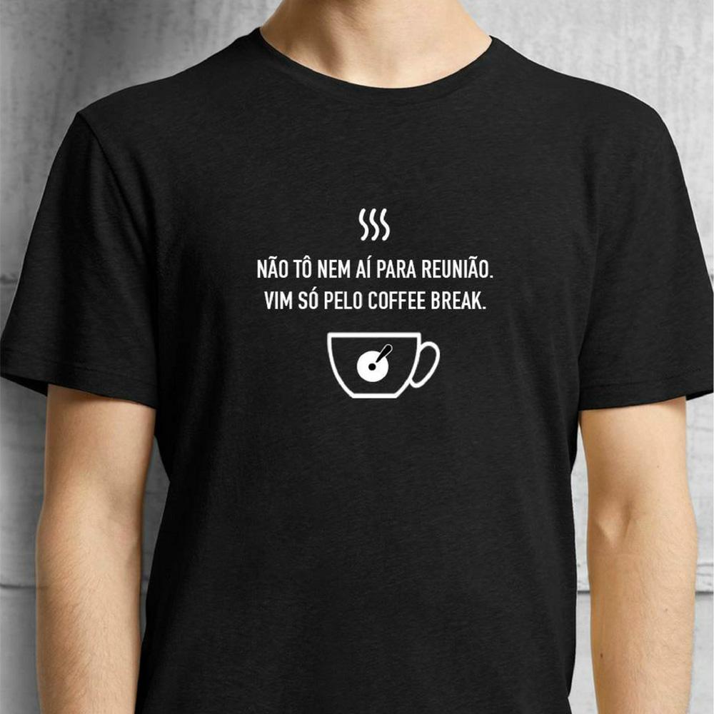Camiseta Não Tô Nem Aí Pra Reunião