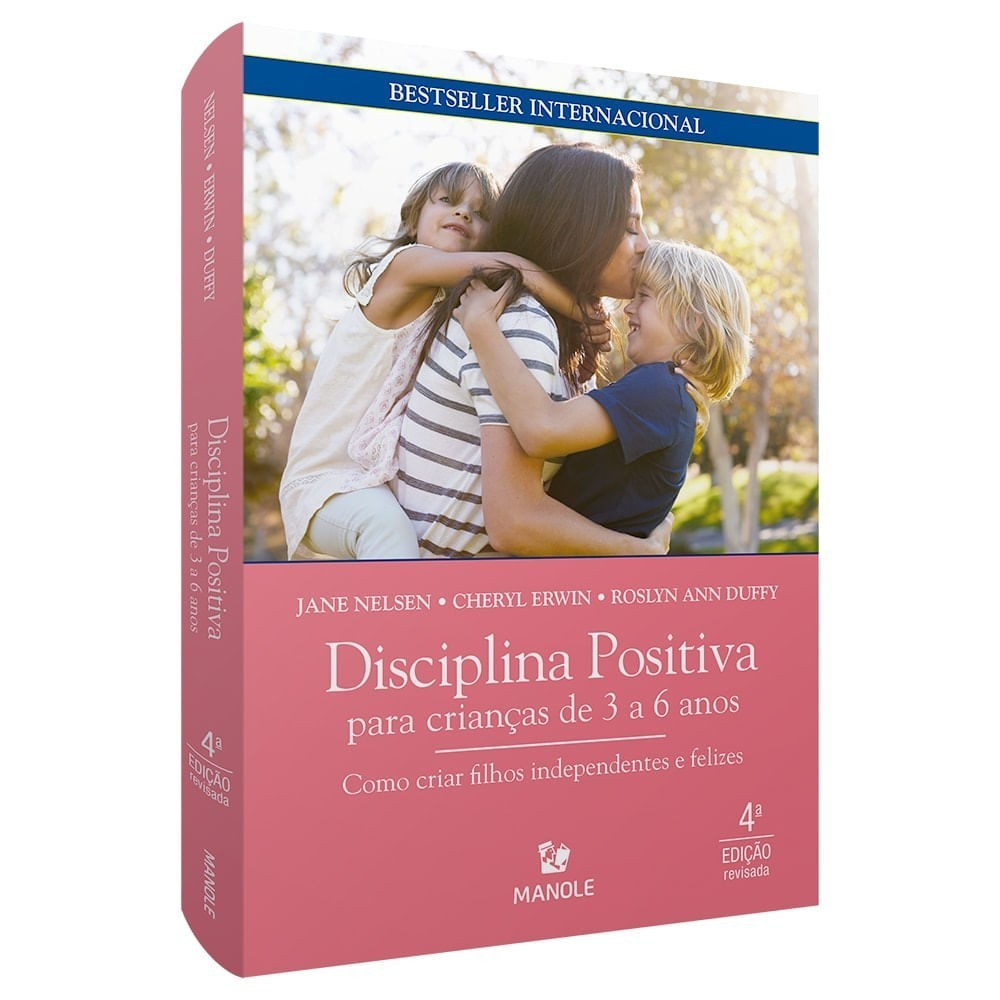 Disciplina Positiva para Crianças de 3 a 6 Anos - Como criar filhos independentes e felizes