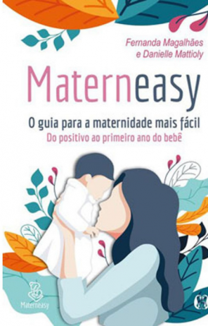 MATERNEASY - O GUIA PARA A MATERNIDADE MAIS FÁCIL