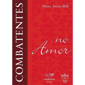 Combatentes no Amor - Padre Jonas Abib