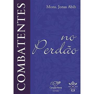 Combatentes na Perdão - Padre Jonas Abib