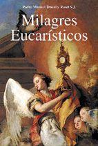 Milagres Eucaristicos - Pe. Manuel Traval y Roset S.J